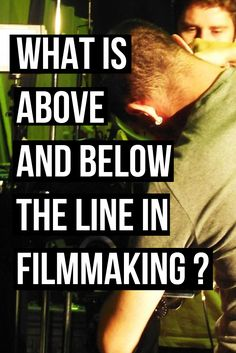 The term above and below the line is used widely within the film industry but its meaning is not always known. The article looks into the reasoning behind this phrase Filmmaking   Filmmaking Article