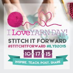 I Love Yarn Day is all about passion and fun. Here are two ways you can show your passion and win prizes too… Enter the I Love Yarn Day Stitch It Forward photo and video contests! Win up to $300 in yarn, tools, books, and more! Click through for full contest details. Contests end 10/24/15 so hurry! #StitchItForward #ILYD2015