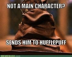 This is true. Every character that wasn't important gets sent to Hufflepuff. Hah