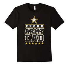 Cotton Imported Machine wash cold with like colors. dry low heat If you are a Proud Dad of A US Army Soldier then this Army Dad T-shirt is a p. Us Army Soldier, Military Mom, Army Shirts, Branded T Shirts, Fashion Brands, Dads, Sweatshirts, Mens Tops, Black