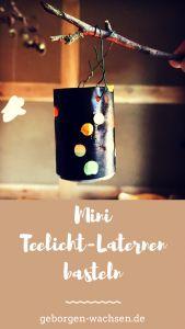 Mini-Teelicht-Laternen basteln - Geborgen Wachsen