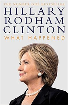 What Happened: Amazon.de: Hillary Rodham Clinton: Fremdsprachige Bücher