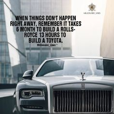 """""""When Things Don't Happen Right Away Remember It Takes 6 Month To Build A Rolls- Royce 13 Hours To Build A Toyota."""" @millionaire_lines . COMMENT YOUR VIEWS AND OPINION BELOW . FOLLOW HERE FOR BEST BEST INSPIRATION AND MOTIVATIONAL QUOTES PLUS LUXURIOUS AND QUALITATIVE IMAGES . @millionaire_lines @millionaire_lines @millionaire_lines @millionaire_lines @millionaire_lines . ________________________________________________ ________________________________________________ Turn on POST…"""
