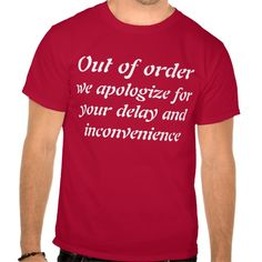 Out of order, we apologize for the inconvenience t shirts T Shirt, Hoodie…