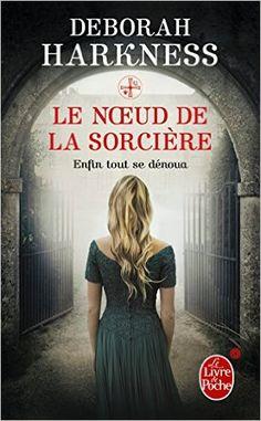 Amazon.fr - Le Noeud de la sorcière - Deborah Harkness - Livres