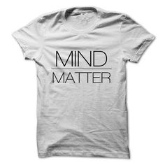 Mind over Matter T-Shirt Hoodie Sweatshirts auu. Check price ==► http://graphictshirts.xyz/?p=50260