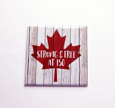 Canada Maple Leaf Magnet, Strong and Free at Maple Leaf, Fridge magnet, Canada Day, Canada's birthday by KellysMagnets on Etsy Canada For Kids, Canada 150, Happy Birthday Canada, Happy Canada Day, Cricut Canada, Canada Day Crafts, Canada Party, Canada Holiday, Arrow Art