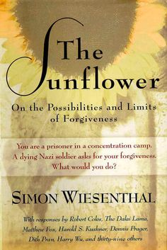 The Sunflower - This book is regarding the question of offering forgiveness written by a Jewish Holocaust Victim
