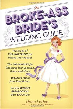 The Broke-Ass Bride's Wedding Guide: Amazon.de: Dana LaRue, Astrid Mueller: Fremdsprachige Bücher