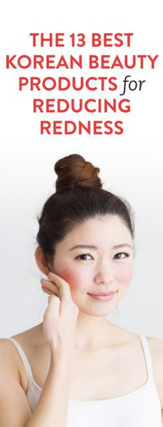 The 13 Best Korean Beauty Products For Reducing Redness