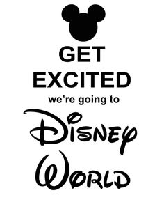 get excited we're going to disney world
