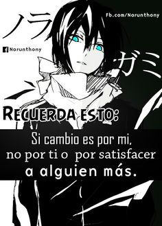 Anime | Frases | Phrases | Narunthony | Yato | Noragami | Frases de Anime | Frases de Noragami | Frases de Yato | Desmotivaciones | Quotes | Frases en español | Escritos | Letras | Pensamientos | Anime Boy