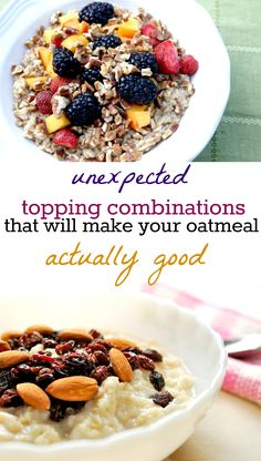 Who said oatmeal has to be boring? Try these flavor combos to give your favorite breakfast an upgrade.
