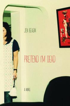 Pretend I'm Dead | Northwestern University Press