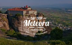 Meteora - ideal for a day trip from Thessaloniki | Hotel El Greco Thessaloniki Blog