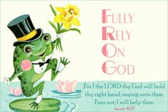 Fully Rely On God Free Christian Message Card copy Scriptures About Strength, Faith Bible, Frog Theme, Christian Messages, Inspirational Bible Quotes, Printable Bible Verses, Prayer Cards, Bible Lessons, Object Lessons