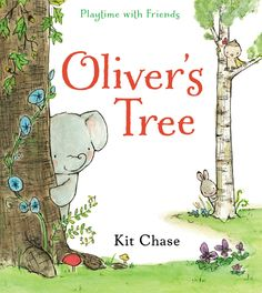 Oliver's Tree. Illustrated by Kit Chase