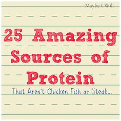 25 Amazing Sources of Protein... That Aren't Chicken, Steak or Fish!!  Great List!! #eathealthy #protein {www.maybeiwill.com}