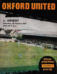 Oxford Utd 1 Millwall 0 in Sept 1971 at the Manor Ground. The programme cover for the League Cup Round clash. Oxford United, Manchester United, Soccer Art, Millwall, Football Program, Burnley, Programming, The Unit, Seasons