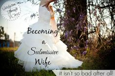 "Satisfaction Through Christ: Becoming a Submissive Wife.... It Isn't So Bad After All. Does the term ""submissive"" hold you back in your marriage? Does it keep you from being the wife, God wants for your husband? STC blog is sharing some TRUTHS about becoming a submissive wife!"