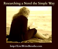 Researching a Novel the Simple Way by Janalyn Voigt for Live Write Breathe writing blog