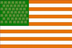 Irish-American and proud. I have never seen a flag image like this and I truly like it a lot. I love my heritage and wish I knew more.