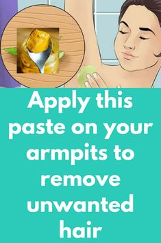 Apply this paste on your armpits to remove unwanted hair forever (NO need to shave/wax again) Unwanted Hair, Hair Removal, Shaving, Past, Beauty Hacks, Remedies, Skincare, Glow, How To Apply