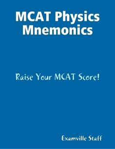 MCAT Physics Mnemonics. Learn and review on the go!