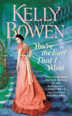 You're the Earl That I Want (The Lords of Worth Book by Kelly Bowen romance novels books lisa kleypas Action Adventure ebook hardcover series teen love story Historical Romance Authors, Historical Fiction, Beautiful Book Covers, Love Book, Bestselling Author, Good Books, Ball Gowns, Lady, Reading
