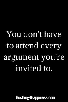 Some arguments are better left alone. Wise Quotes, Quotable Quotes, Great Quotes, Quotes To Live By, Motivational Quotes, Funny Quotes, Inspirational Quotes, Sassy Quotes, Cool Words