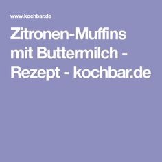 Zitronen-Muffins mit Buttermilch - Rezept - kochbar.de
