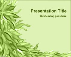 Green leaves PowerPoint template background is a free PPT template with green leaves that you can download for presentations in Microsoft PowerPoint 2007 and 2010