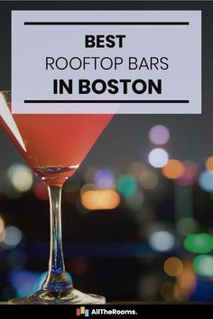 6 Cool Rooftop Bars in Boston - AllTheRooms - The Vacation Rental Experts Boston Vacation, Boston Travel, Boston Shopping, In Boston, Boston Food, Boston Strong, Best Rooftop Bars, Nightlife Travel, Boston Nightlife