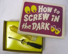 how do i screw in the dark?