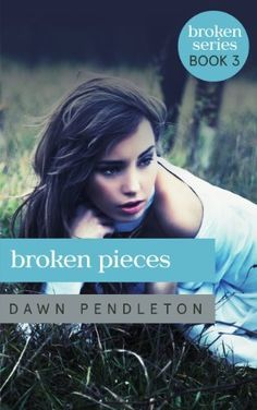 Broken Pieces (Broken #3) by Dawn Pendleton, http://www.amazon.com/dp/B00HTOXVEM/ref=cm_sw_r_pi_dp_kZi1sb13W4773