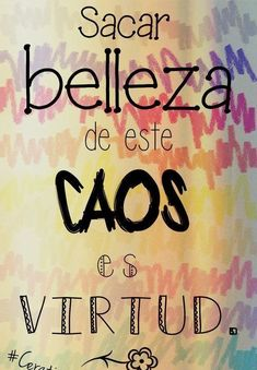 Finding beauty in this chaos is virtue - Gustavo Cerati Some Quotes, Best Quotes, Favorite Quotes, Funny Quotes, Truth Of Life, More Than Words, Spanish Quotes, Music Quotes, Lyrics