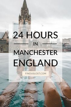 24 hours in Manchester England United Kingdom 1 day weekend guide