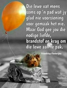 Die lewe vat mens soms op 'n pad wat jy glad nie voorsiening voor gemaak het nie. Prayer Verses, Bible Prayers, Bible Verses Quotes, Faith Quotes, Scriptures, Inspirational Qoutes, Motivational, Afrikaanse Quotes, Thing 1