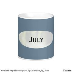 Month of July Slate Gray Coffee Mug by Janz