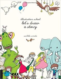 Amazon.com: Illustration School: Let's Draw a Story (9781631590931): Sachiko Umoto: Books