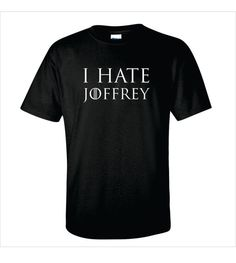 Game of Thrones Inspired I Hate Joffrey T-Shirt on Etsy, $16.00