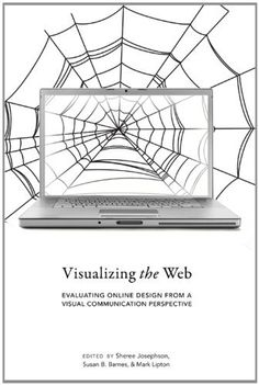 Visualizing the Web (Visual Communication) by Susan B. Barnes, http://www.amazon.com/dp/1433111454/ref=cm_sw_r_pi_dp_VFGdrb0GEC83E