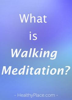 Walking meditation , walking that is just walking, with a mind as fully alive as you can let happen, is a great stress management activity. Learn how.   www.HealthyPlace.com
