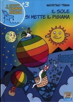 Il sole si mette il pigiama di Agostino Traini, http://www.amazon.it/dp/8856623447/ref=cm_sw_r_pi_dp_268vsb0A59TVX