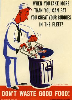 Brooks-Livingston, you'll like this! During WWII there was a push for moderation. Check out these vintage Navy posters encouraging food etiquette. (Credit: Otis Historical Archives National Museum of Health & Medicine) Vintage Advertisements, Vintage Ads, Vintage Posters, Vintage Food, Retro Posters, Retro Advertising, Vintage Vibes, Vintage Travel, Vintage Prints