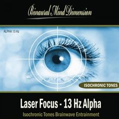 Laser Focus - 13 Hz Alpha: Isochronic Tones Brainwave Entrainment
