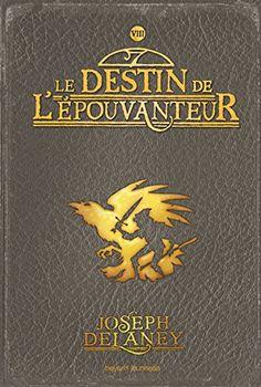 Joseph Delaney - L'Epouvanteur, tome 8 : Le destin de l'épouvanteur