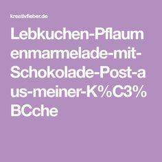 Lebkuchen-Pflaumenmarmelade-mit-Schokolade-Post-aus-meiner-K%C3%BCche