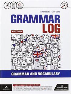 Grammar log. Vol. unico. Con Examp practice-Ottavino verbi. Con e-book. Con espansione online. Per le Scuole superiori. Con CD Audio formato MP3