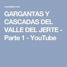 GARGANTAS Y CASCADAS DEL VALLE DEL JERTE - Parte 1 - YouTube Youtube, Fences, Waterfalls, Youtubers, Youtube Movies